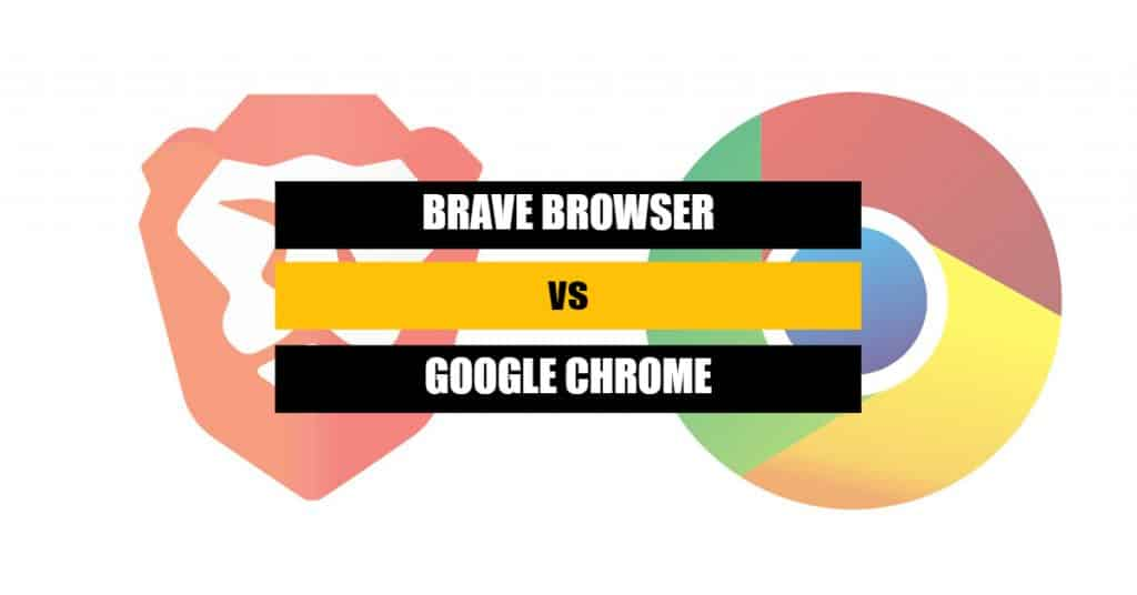 Brave Browser vs Google Chrome – Who is Better and Faster?