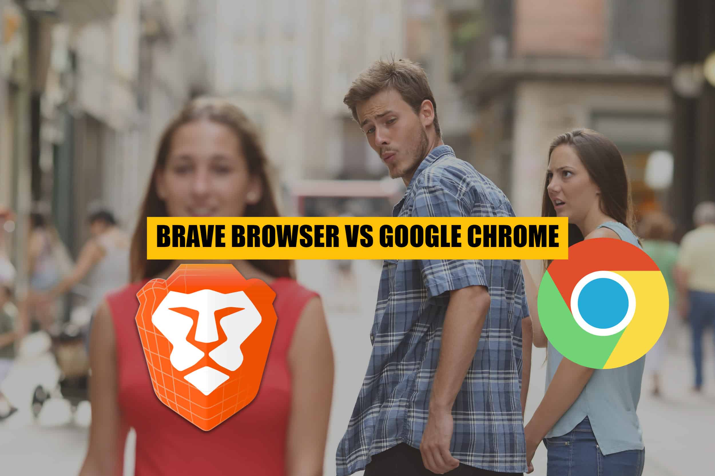 distracted-boyfriend-brave-browser-vs-google-chrome-meme